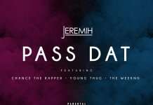 JEREMIH – PASS DAT REMIX , JEREMIH – PASS DAT REMIX (FEAT. CHANCE THE RAPPER, YOUNG THUG & THE WEEKEND) , Jerimih Pass dat remix ft chancetherapper , , Jerimih Pass dat remix ft young thug and the weekend , , Jerimih Pass dat remix ft the weekend , Download , Jerimih Pass dat remix , Stream , Jerimih Pass dat remix, Download , Jerimih Pass dat remix for free