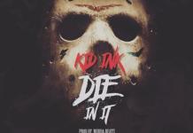 Kid Ink Die In It Download , Kid Ink , Kid Ink Die In it Free Download