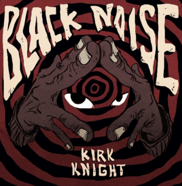 Kirk Knight Black Noise Album