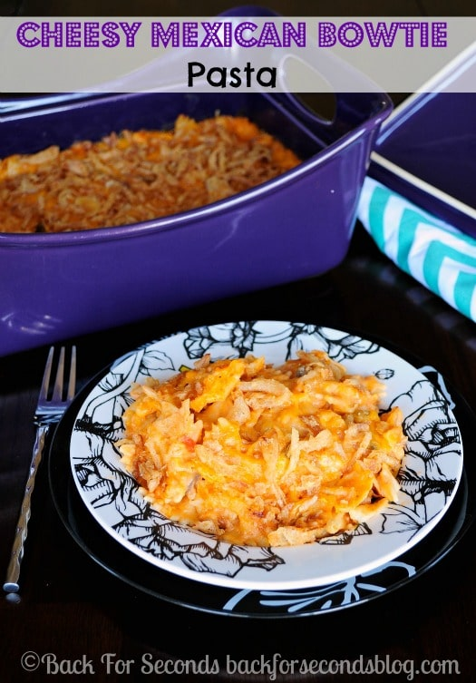 Cheesy Mexican Bowtie Pasta - Comfort food your whole family will LOVE! https://backforseconds.com  #casserole #cheese #onedishmeal