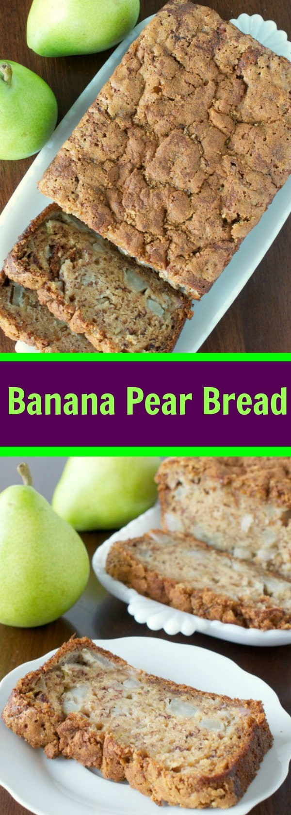 Banana Pear Bread with a crunchy Brown Sugar Cinnamon Topping