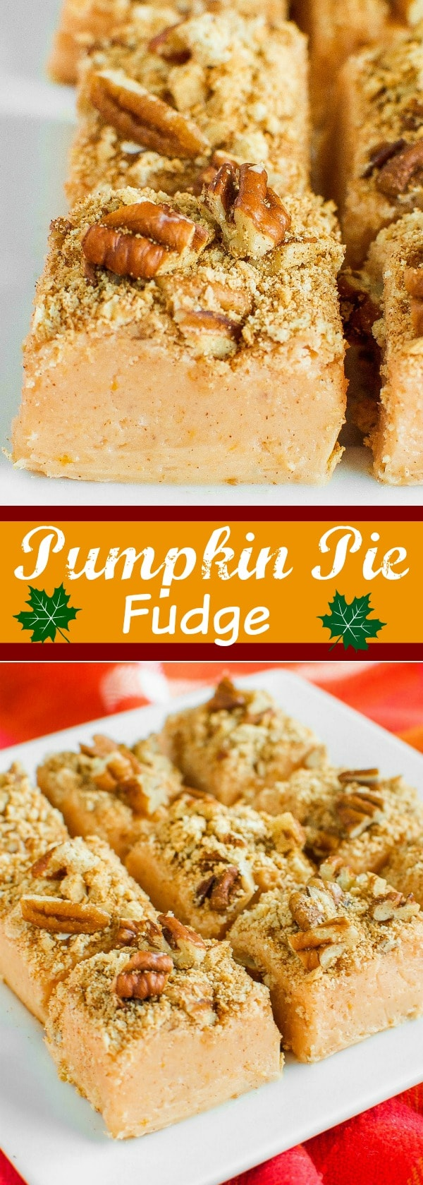 This Easy Pumpkin Pie Fudge with a crunchy, pumpkin spice topping, has all the festive flavors of pumpkin pie in an easy, no bake candy perfect for fall!