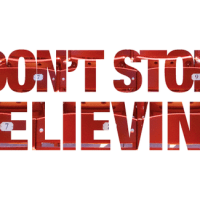 """Don't Stop Believin'...Unless Your Dream Is Stupid."""