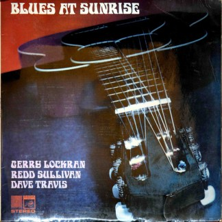 Gerry Lockran, Redd Sullivan and Dave Travis ‎– Blues At Sunrise