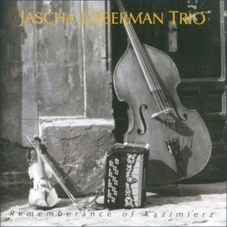 CD Jascha Lieberman Trio Rememberance of Kazimierz