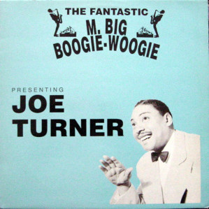 Joe Turner The Fantastic M Big Boogie-Woogie