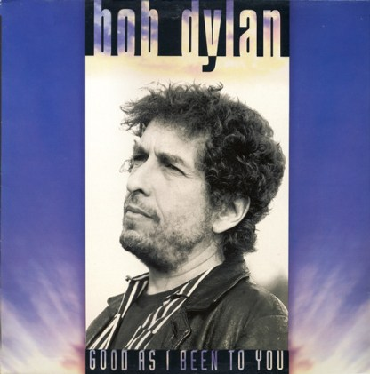 CD Bob Dylan Good as I been to you