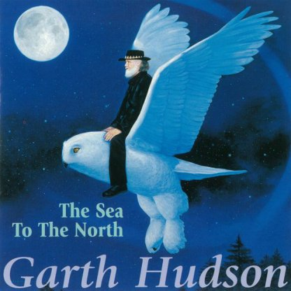 CD Garth Hudson ‎– The Sea To The North