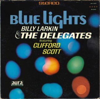 Billy Larkin And The Delegates Featuring Clifford Scott ‎– Blue Lights