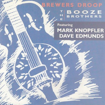 CD Brewers Droop Featuring Mark Knopfler, Dave Edmunds – The Booze Brothers