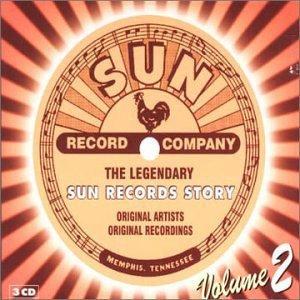 The Legendary Sun Records Story volume 2
