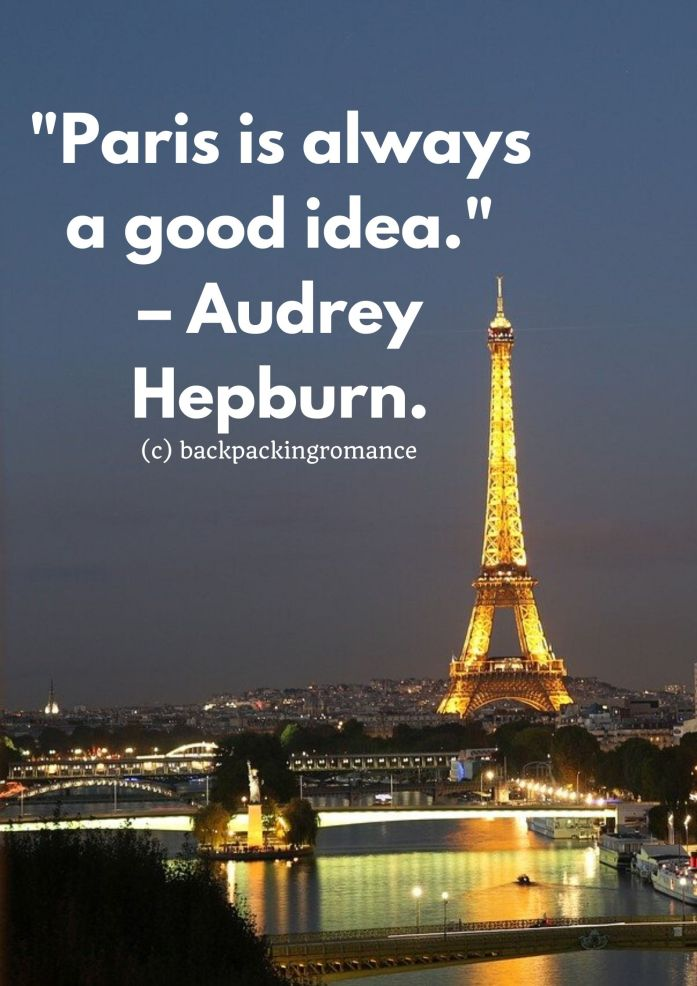 """Paris is always a good idea."" – Audrey Hepburn. Inspirational travel quotes"
