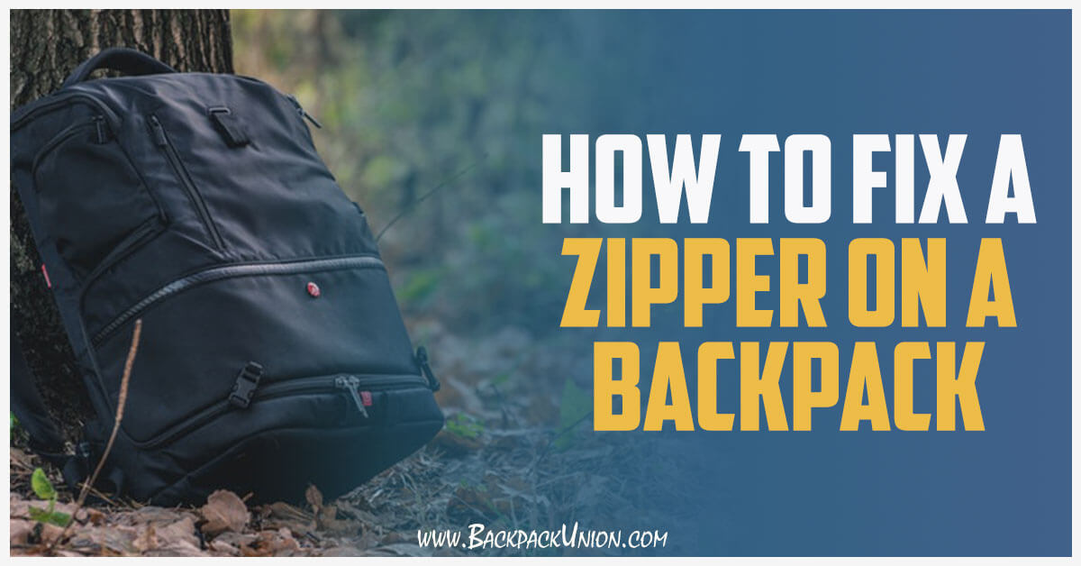 How To Fix A Zipper On A Backpack