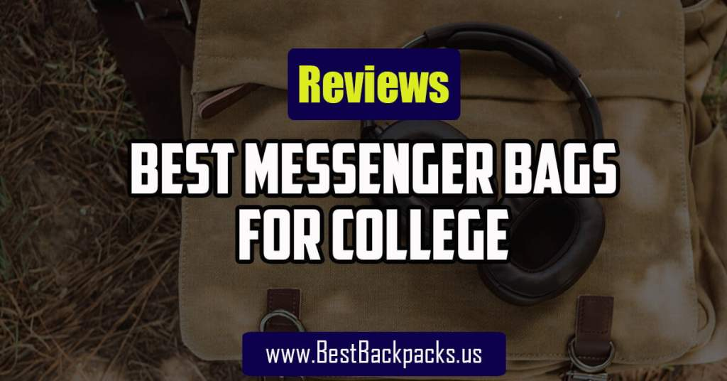 Best Messenger Bags For College
