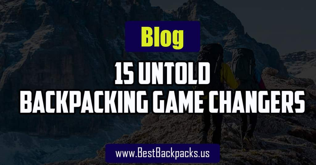 Backpacking Game Changers