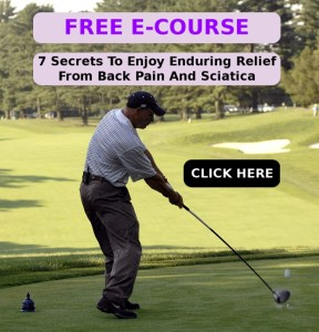Free E-Course, 7 Secrets To Enjoy Enduring Relief From Back Pain And Sciatica