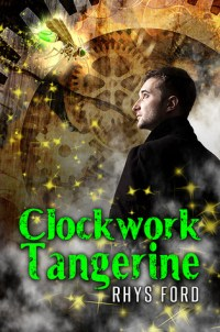 Cover Clockwork Tangerine by Rhys Ford