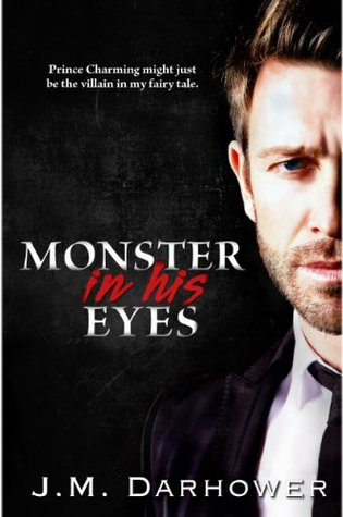 Five Star Friday Review: Monster In His Eyes (book 1), by J.M. Darhower