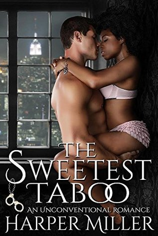 Review: The Sweetest Taboo: An Unconventional Romance, by Harper Miller