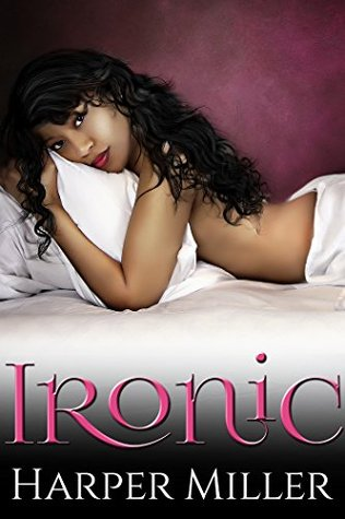 ARC Review: Ironic, by Harper Miller