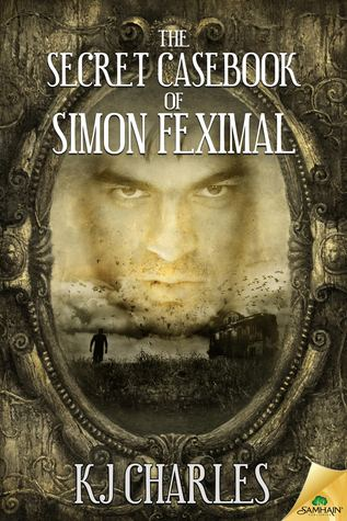Review: The Secret Casebook of Simon Feximal, by K.J. Charles