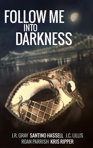 Follow Me Into Darkness, an Anthology