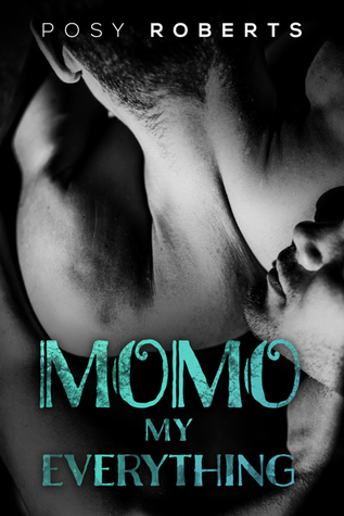 Momo: My Everything, by Posy Roberts
