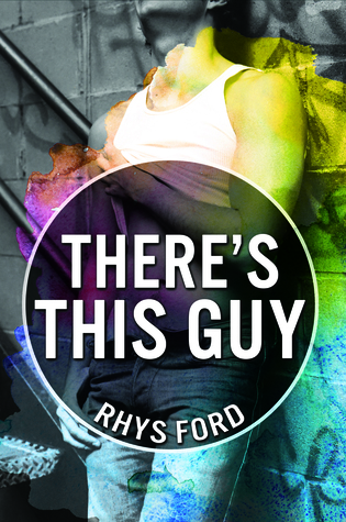 There's This Guy by Rhys Ford