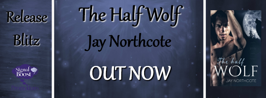 Release Blitz: The Half Wolf by Jay Northcote