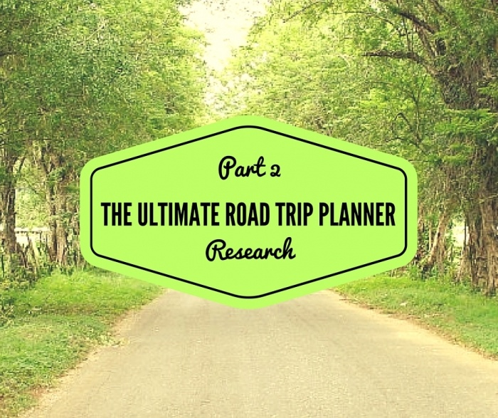 The Ultimate Road Trip Planner: Part 2 Research