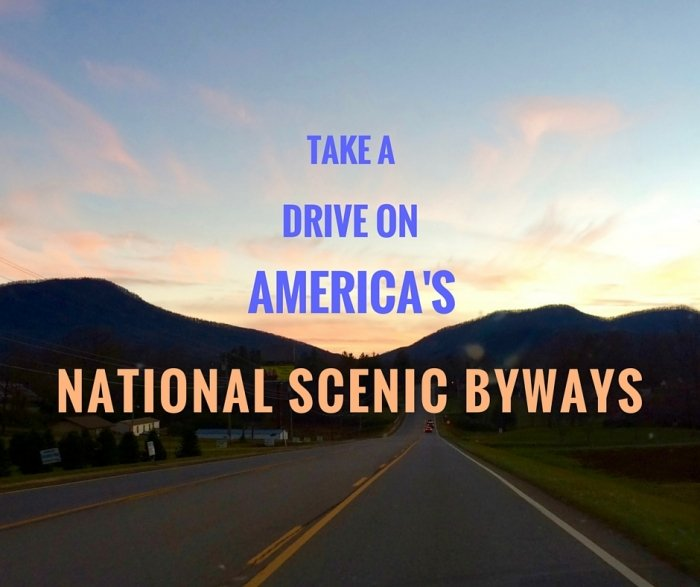 Take a Drive on America's National Scenic Byways