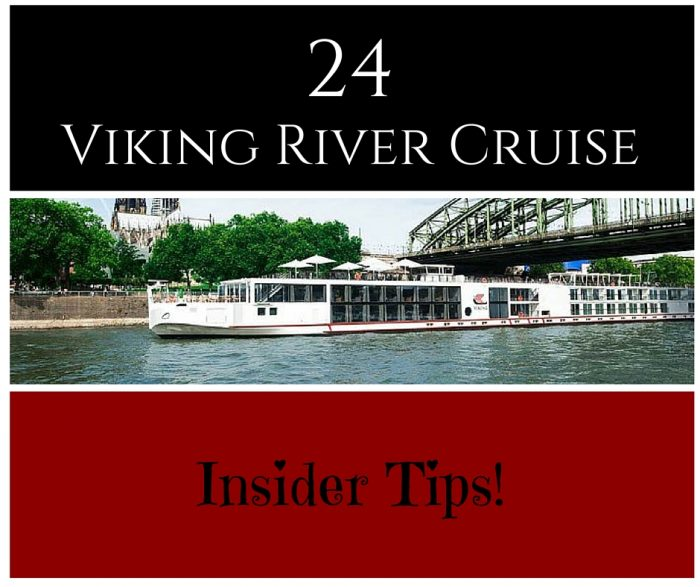 24 Viking River Cruise Insider Tips