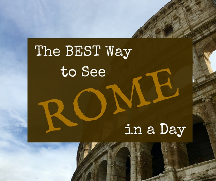 The Best Way to See Rome in a Day