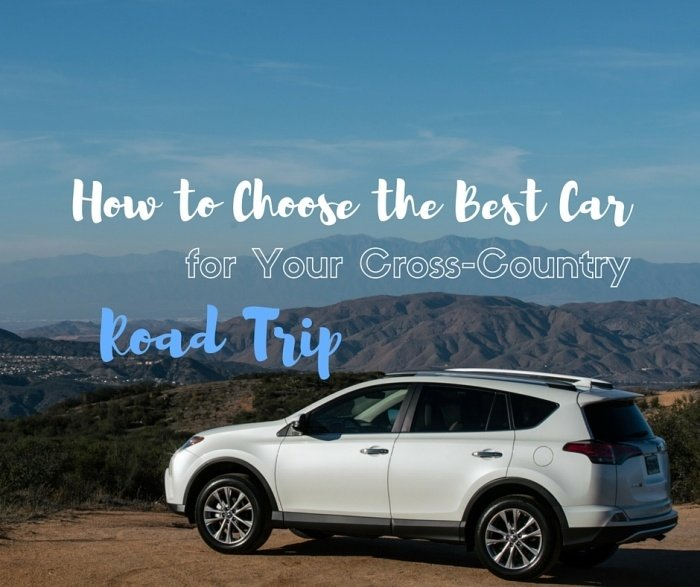 How to Choose the Best Car for Your Cross-Country Road Trip