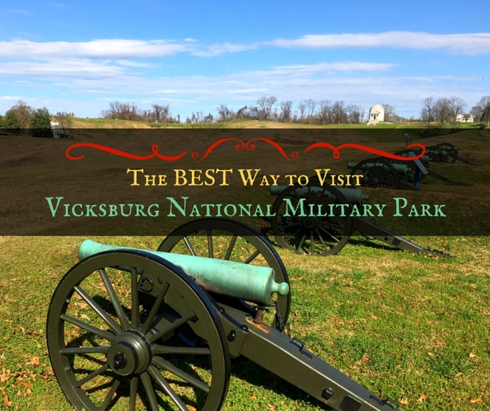 The Best Way to Visit Vicksburg National Military Park