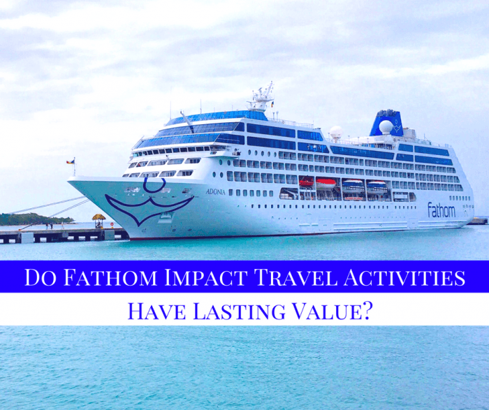Do Fathom Impact Travel Activities Have Lasting Value?