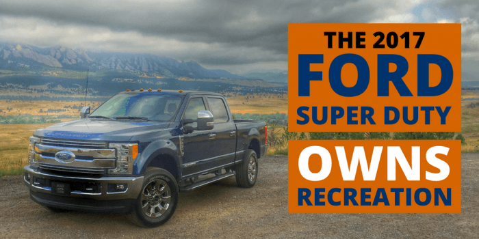 The 2017 Super Duty for Recreation-3