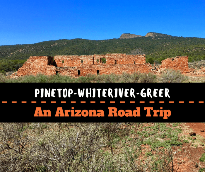 Pinetop to Whiteriver to Greer: An Arizona Road Trip
