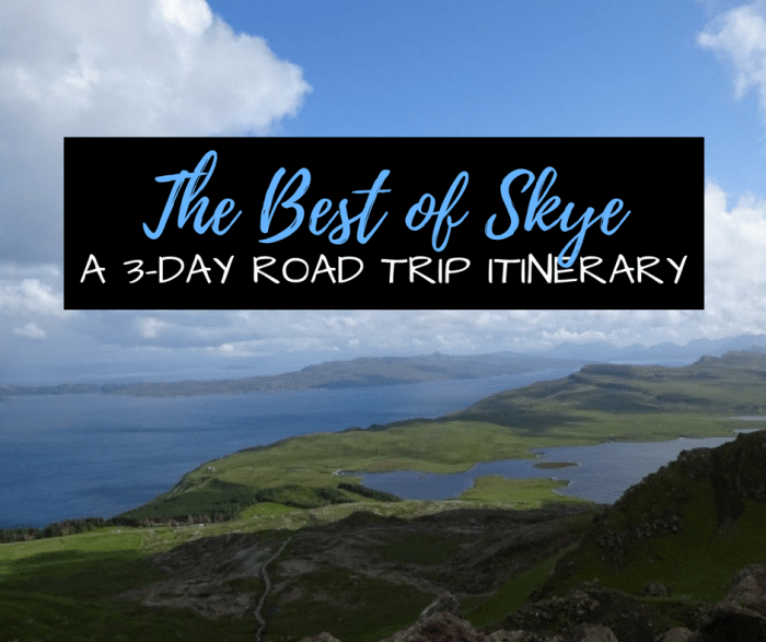 The Best Of Skye: A 3-Day Road Trip Itinerary