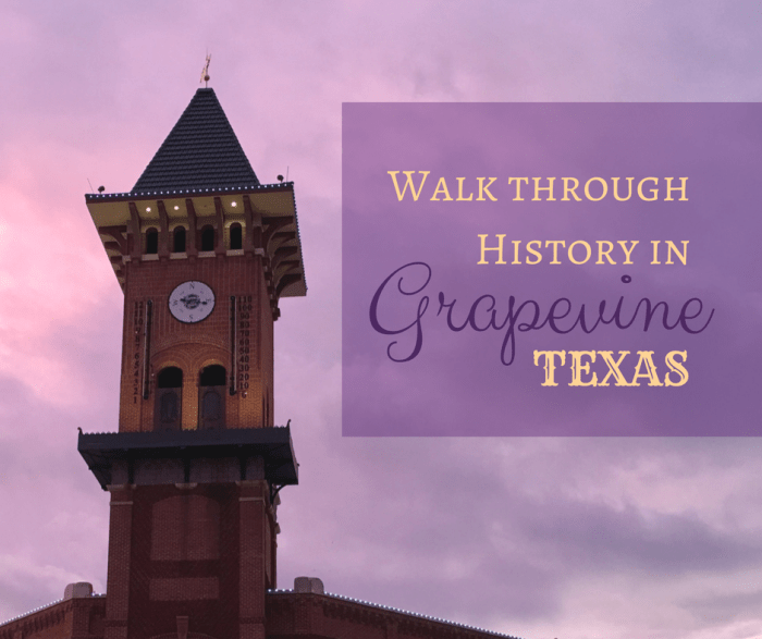 Walk through History in Grapevine, Texas