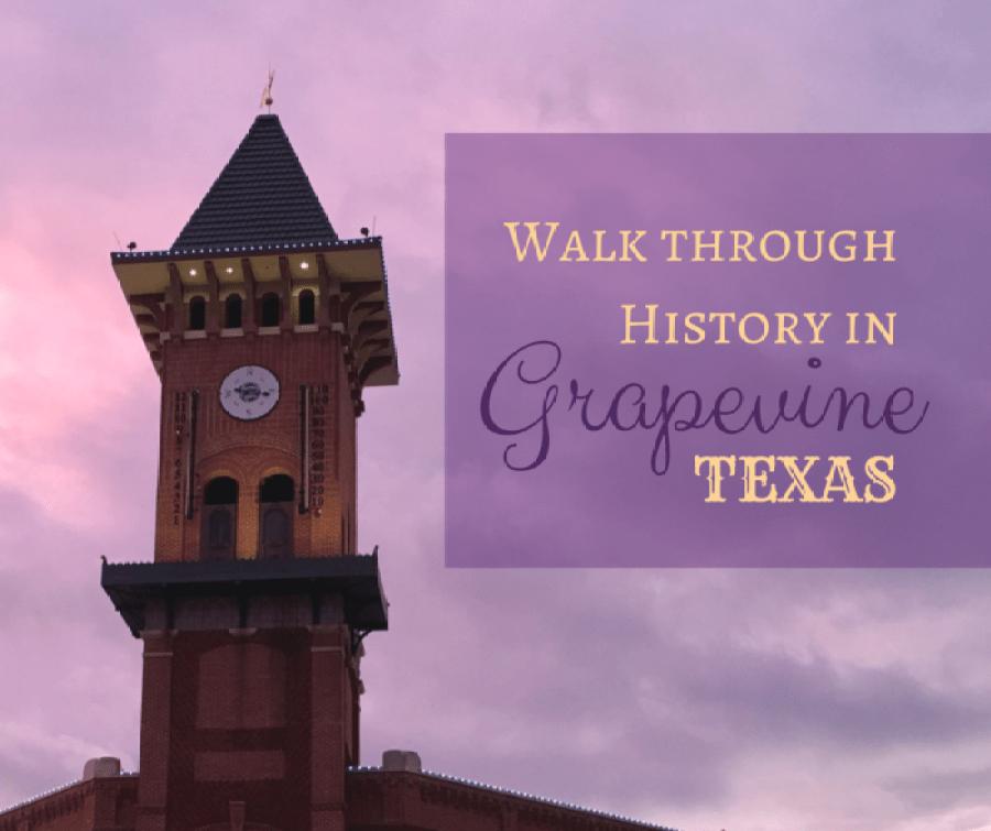 Walk through History in Grapevine Texas