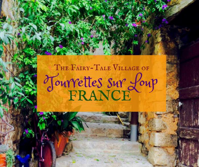 The Fairy-Tale Village of Tourrettes sur Loup, France