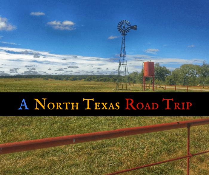 A North Texas Road Trip