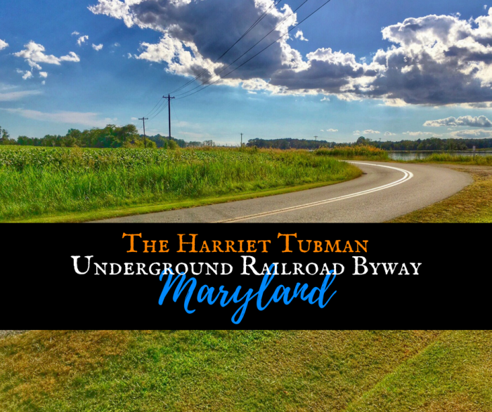 Drive the Maryland Harriet Tubman Underground Railroad Byway