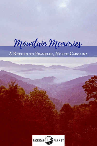 The Smoky Mountains were the summer vacation destination of my youth. Photos and boyhood memories inspire me as I plan a return to Franklin, North Carolina.