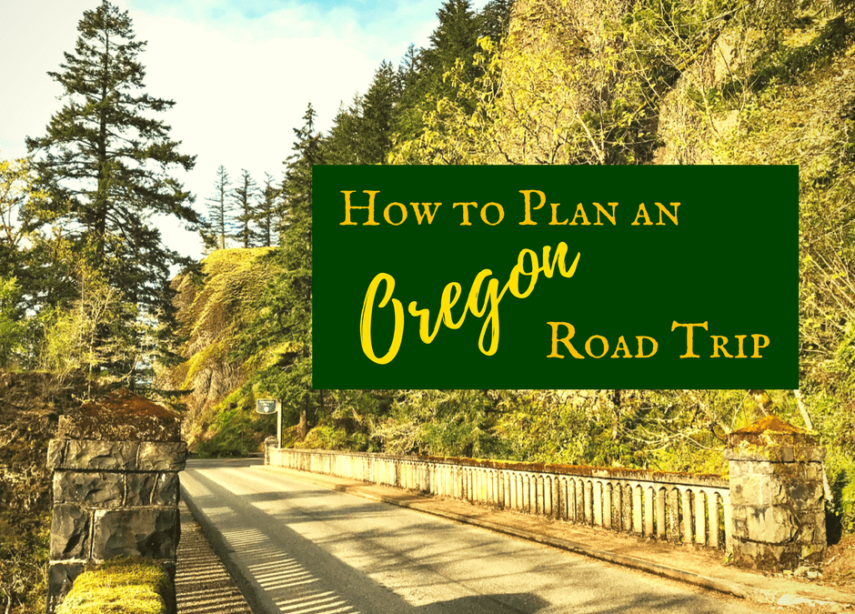How to Plan an Oregon Road Trip