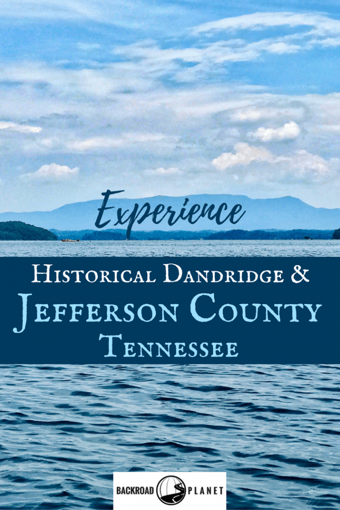 """Jefferson County, Tennessee, is the """"Lakeside of the Smokies"""" and home to historical Dandridge, Lake Douglas, and the Bush's Beans Visitor Center. #madeintn #history #roadtrip #lakelife"""