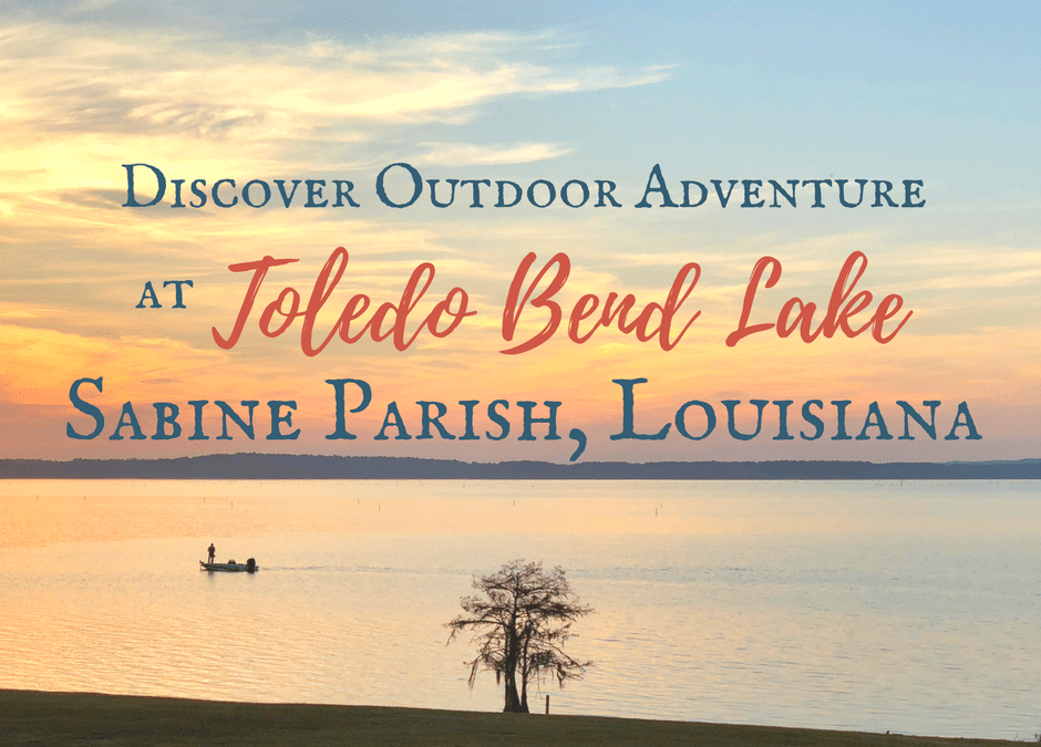 Discover Outdoor Adventure at Toledo Bend Lake & Sabine Parish, Louisiana
