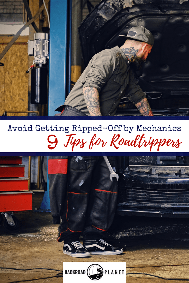 A veteran automotive technician offers 9 tips for roadtrippers to avoid getting ripped-off by mechanics when an unexpected breakdown happens on the road. #travel #TBIN #roadtrip #carcare #traveltips