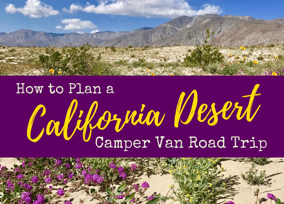 How to Plan a California Desert Camper Van Road Trip